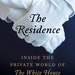 """""""The Residence: Inside the Private World of the White House"""" by Kate Andersen Brower"""
