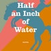 """""""Half an Inch of Water,"""" by Percival Everett"""