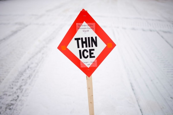 Heed signs warning of thin ice, authorities say.