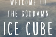 """""""Welcome to the Goddamn Ice Cube,"""" by Blair Braverman"""
