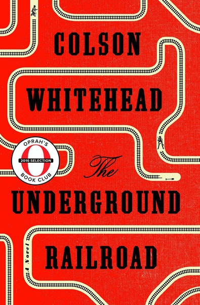 """""""The Underground Railroad"""" by Colson Whitehead"""