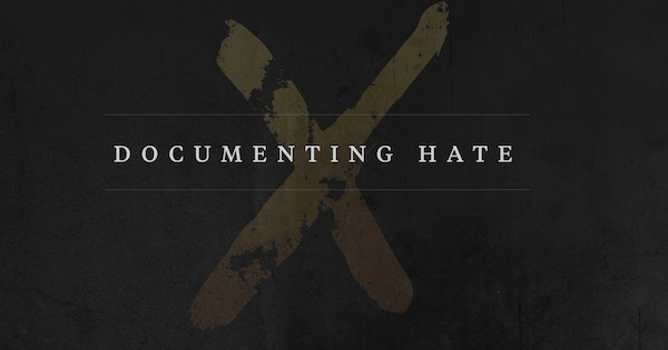 Documenting Hate: Tell us your story