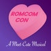 Provided photo, Fringe 2017RomCom-Con: A Meet-Cute MusicalBy August Moon ProductionsCreated by Kyle DeGoey