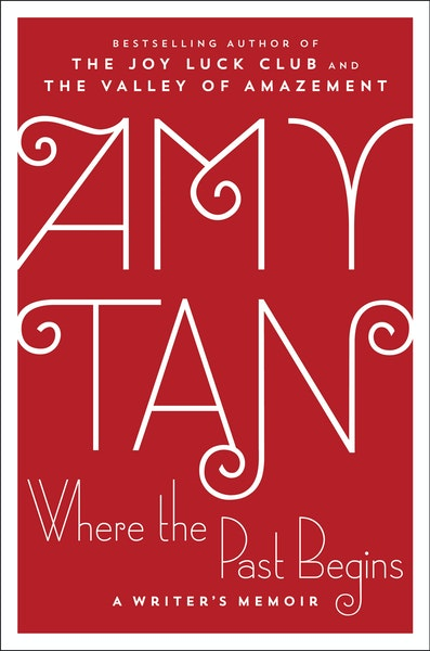 Where the Past Begins, by Amy Tan