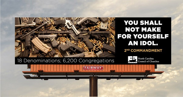 A billboard going up near Mebane from the North Carolina Council of Churches pits the Second Amendment against the Second Commandment.