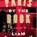 """Paris by the Book"" by Liam Callanan"