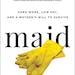Maid, by Stephanie Land