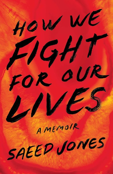 """""""How We Fight For Our Lives: A Memoir,"""" By Saeed Jones"""