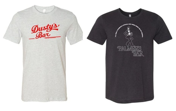 Dusty's and Palmer's T-shirts were created to help the bars weather the COVID-19 quarantine.