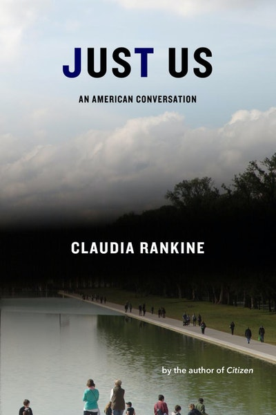 """Just Us: An American Conversation,"" by Claudia Rankine. (Graywolf Press/TNS) ORG XMIT: 1759639"