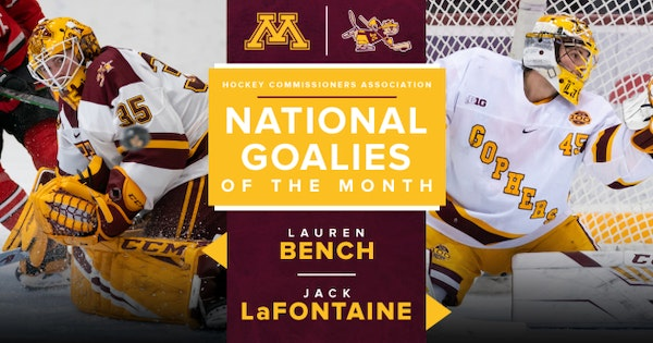 Gophers goalies Jack LaFontaine, Lauren Bench earn national honors for November.