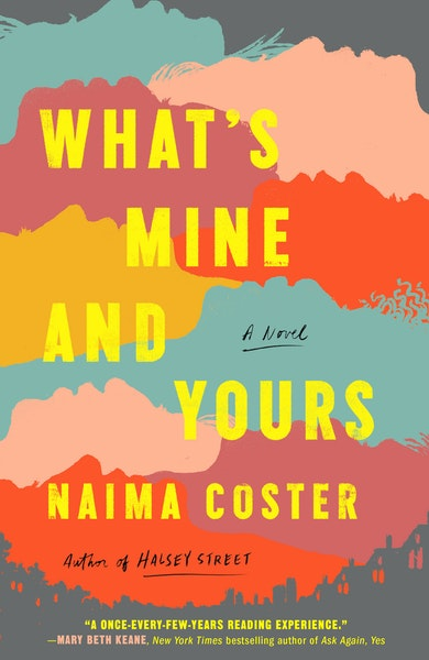 """""""What's Mine and Yours"""" by Naima Coster"""