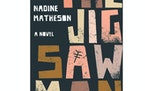 """The Jigsaw Man"" by Nadine Matheson"