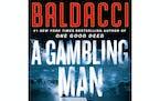"""A Gambling Man,"" by David Baldacci. (Grand Central Publishing)"