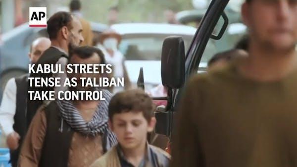 Kabul streets tense as Taliban take control