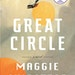 """""""Great Circle"""" by Maggie Shipstead"""