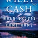 """""""When Ghosts Come Home"""" by Wiley Cash"""